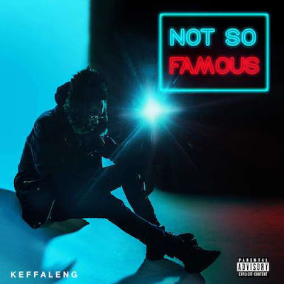 Keffaleng - Not So Famous