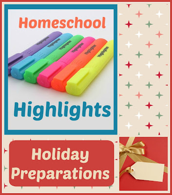 Holiday Preparations on Homeschool Highlights, a weekly link-up hosted by Homeschool Coffee Break @ kympossibleblog.blogspot.com