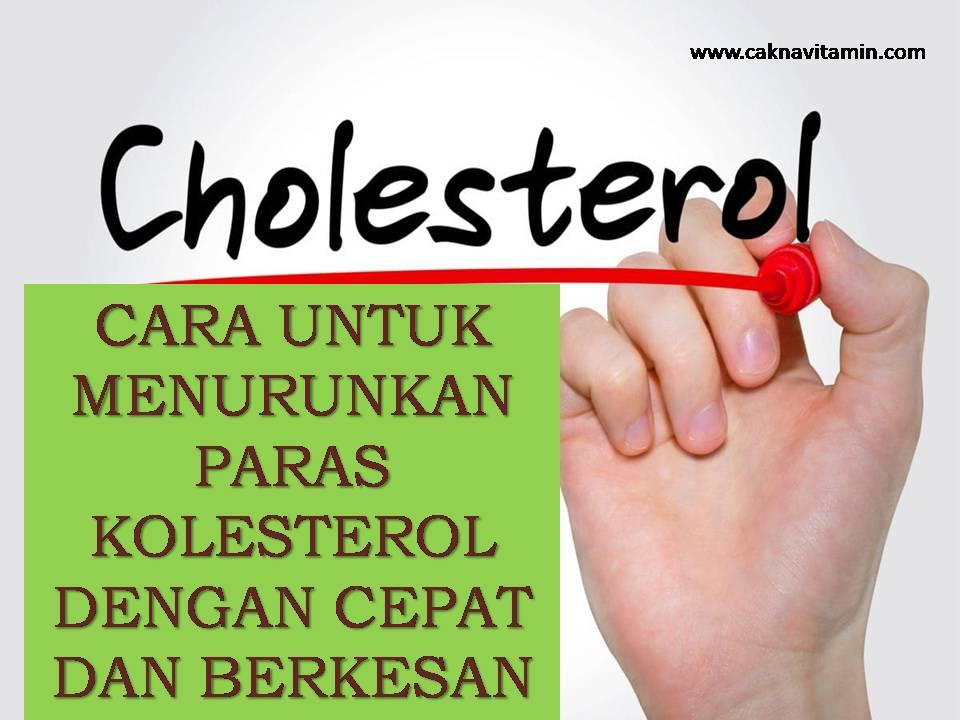 Cara Untuk Menurunkan Paras Kolesterol Dengan Cepat Dan Berkesan