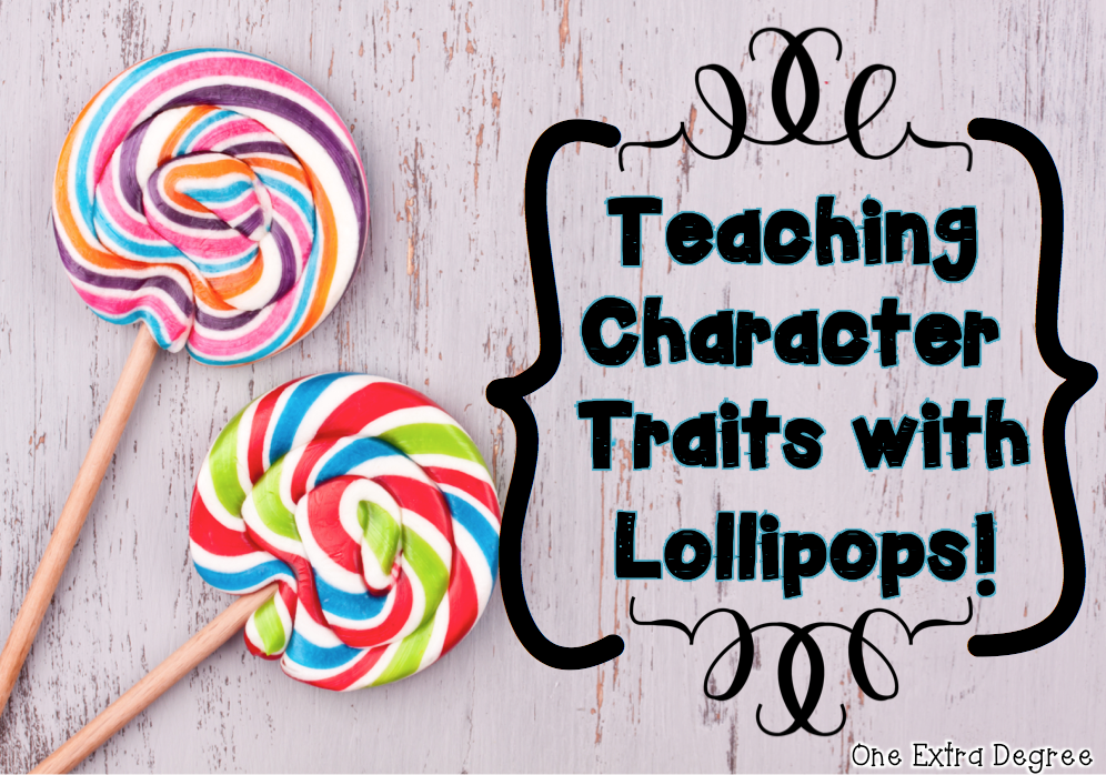 Character Traits: Many Luscious Lollipops!   One Extra