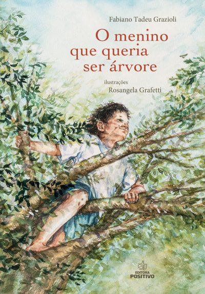 Livro o menino que queria ser árvore