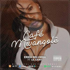 Erika Nelumba - Café Mwangolê (feat. Lil Saint)