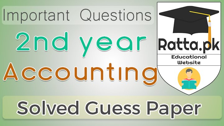 2nd Year (12th class) Icom Accounting Guess Paper Solved 2021