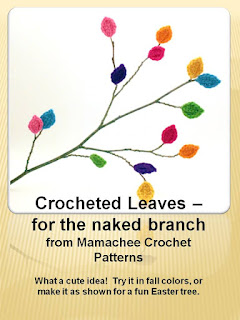 http://mamachee.com/2010/05/06/crocheted-leaves-for-the-naked-branch/