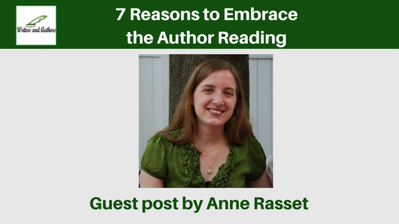 7 Reasons to Embrace the Author Reading, guest post by Anne Rasset