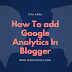 How to Add Google Analytics Code in Blogger