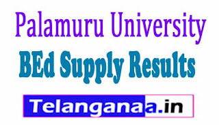 Palamuru University BEd Supply Results 2017