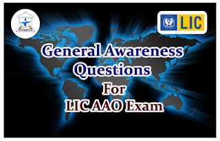 Important General Awareness Questions for LIC AAO& Upcoming Exams 2016