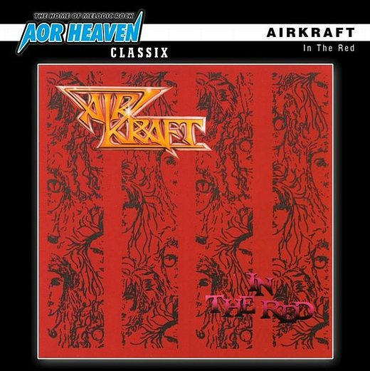 AIRKRAFT - In The Red [AOR Heaven Classix remastered] Out Of Print - full