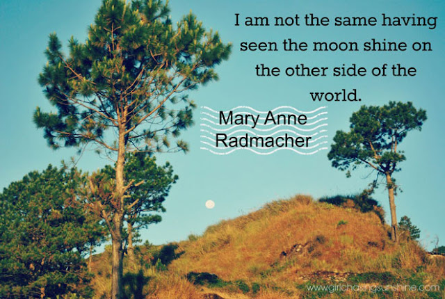 Travel Picture Quote I am not the same having seen the moon shine on the other side of the world by Mary Anne Radmacher