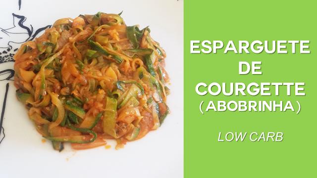 Esparguete de Courgette (Abobrinha) (low carb)