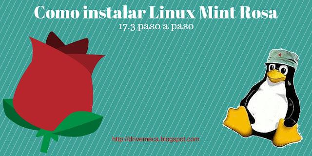 DriveMeca instalando Linux Mint 17.3 Rosa paso a paso