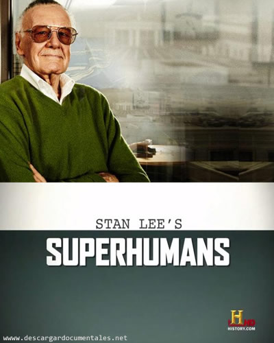 documental super humanos stan lee history channel
