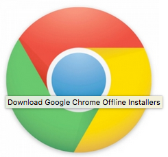 Google Chrome 2018 Standalone Free Download