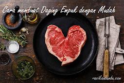 7 Cara memasak Daging Sapi cepat Empuk dan tidak Amis
