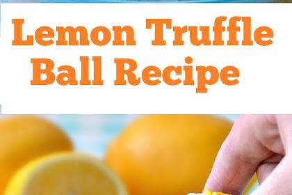 Lemon Truffle Ball Recipe #lemon #truffles #lemontruffles #desserts #nobake