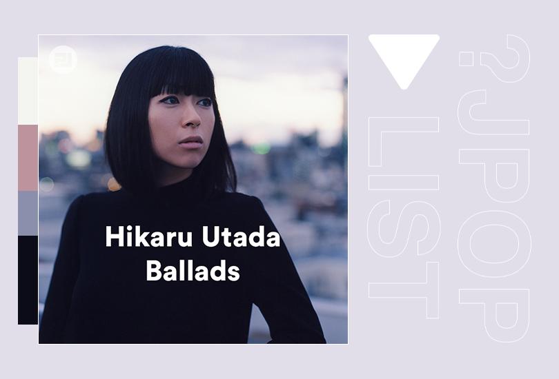 Random J Pop playlist: Hikaru Utada Ballads   Random J Pop