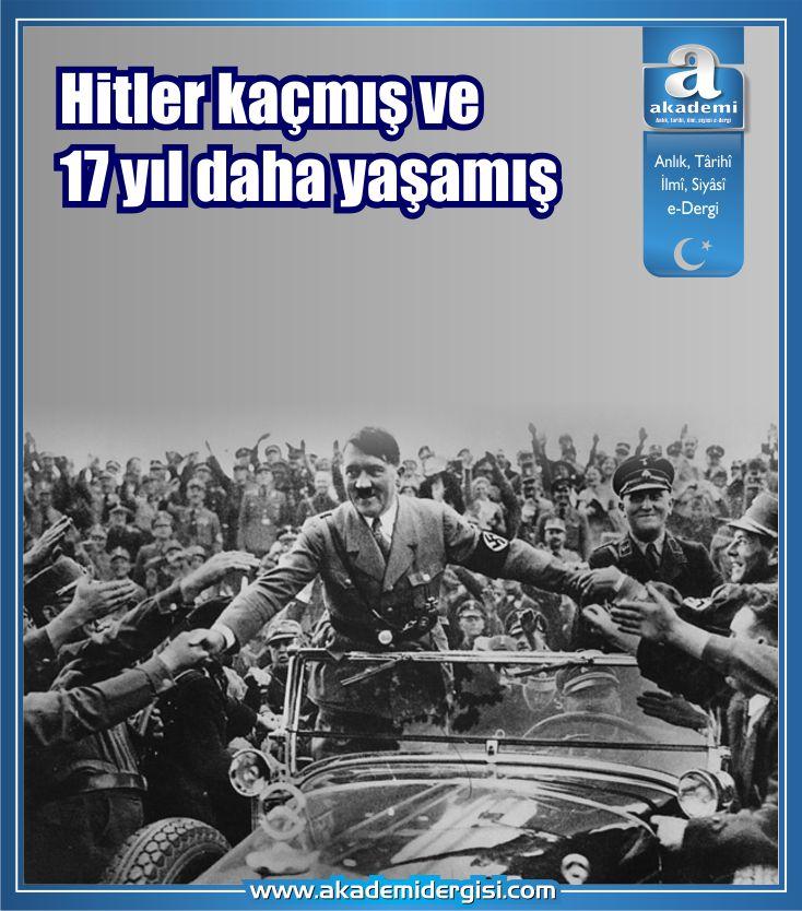 Hitler kaçmış ve 17 yıl daha yaşamış