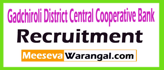 Gadchiroli District Central Cooperative Bank GDCCB Recruitment