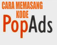 Cara Memasang Kode PopAds Di Blog