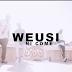 Video : Weusi - Ni Come (Official Video) | Download MP4~Jmmusictz.com