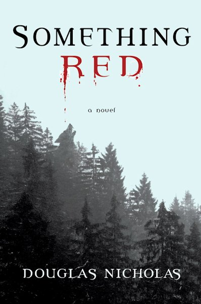 Interview with Douglas Nicholas, author of Something Red - September 21, 2012