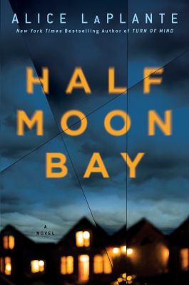 Bookblog of the bristol library nevermore laplante libertys nevermore kicked off the weekly book club meeting with a new novel half moon bay by alice laplante jane a single mother left berkeley after her teenage malvernweather Images