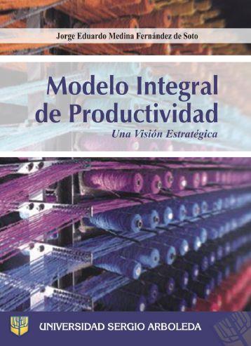 Modelo integral de productividad – Jorge Eduardo Medina Fernández de Soto