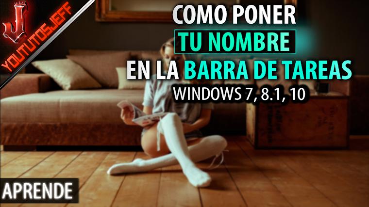 Como poner tu nombre en la BARRA DE TAREAS windows 7, 8.1, 10 | Facil y Rapido