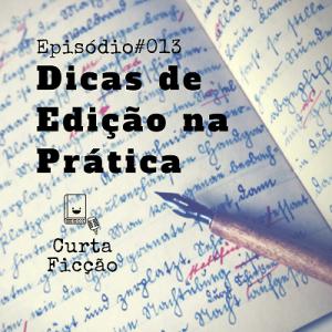 http://curtaficcao.blubrry.com/2017/05/15/curta-ficcao-013-dicas-de-edicao-na-pratica/