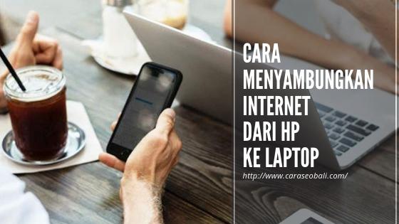 Cara Menyambungkan Internet Dari HP Ke Laptop