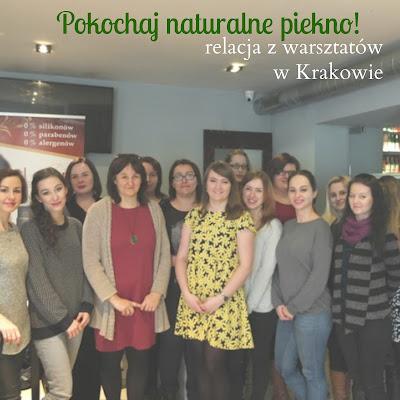 """Warsztaty """"Pokochaj naturalne piękno!"""" w Krakowie - relacja"""