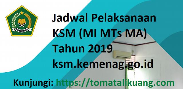 Jadwal KSM MI MTs MA Tahun 2019 (ksm.kemenag.go.id)