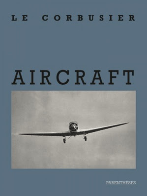 http://www.tema.archi/articles/aircraft-le-livre-de-le-corbusier-consacre-a-l-aviation-reedite-chez-parentheses-0