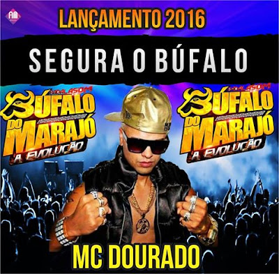 MC DOURADO - SEGURA O BUFALO