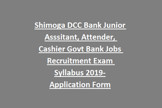 Shimoga DCC Bank Junior Assistant, Attender, Cashier Govt Bank Jobs Recruitment Exam Syllabus 2019-Application Form