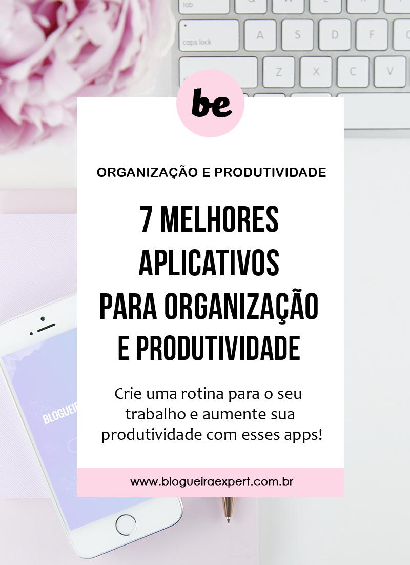 7 melhores aplicativos para organização e produtividade