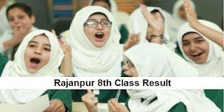 Rajanpur 8th Class Result 2018 PEC - BISE Rajanpur Board Results Announced Today