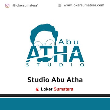 Lowongan Kerja Pekanbaru: Studio Abu Atha Mei 2021