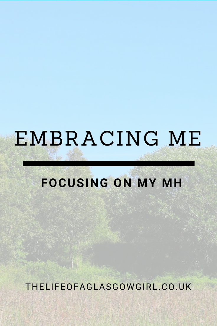 Pinterest Image for Embracing Me: Focusing on Mental health on Thelifeofaglasgowgirl.co.uk