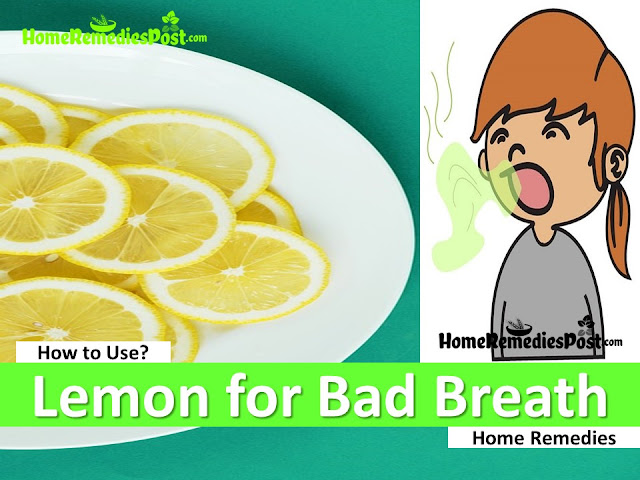 Lemon for Bad Breath, Lemon and Bad Breath, How To Get Rid Of Bad Breath, Home Remedies For Bad Breath, Is Lemon Good For Bad Breath, How To Use Lemon For Bad Breath
