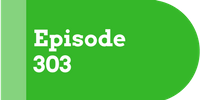 Episode 303