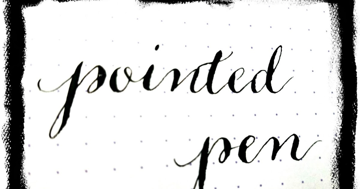 Pointed Pen Calligraphy Tips And Resources For Beginners