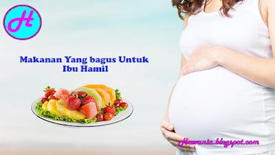 Makanan Yang Bagus Untuk Ibu Hamil