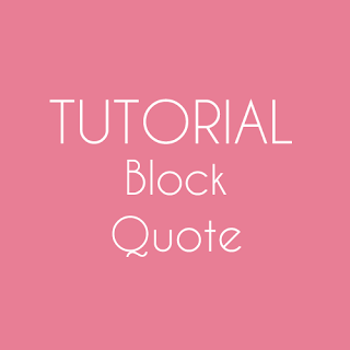 Tutorial : Simple and Neat Blockquote