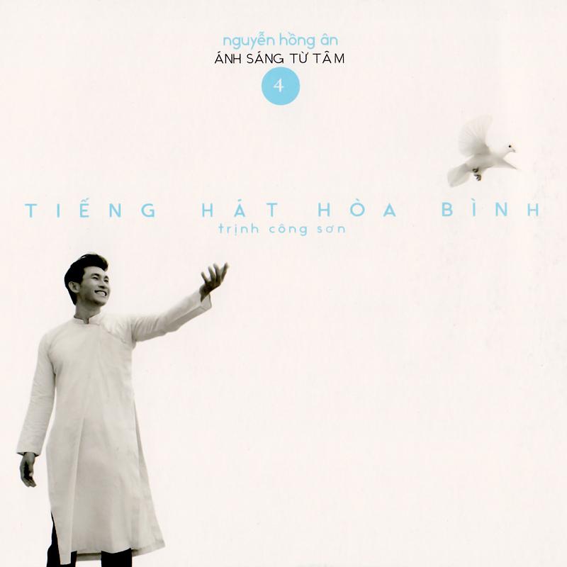 Phương Nam CD - Nguyễn Hồng Ân - Trịnh Công Sơn - Tiếng Hát Hòa Bình (NRG)