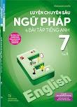 Luyện chuyên sâu ngữ pháp và bài tập tiếng anh 7 tập 1 (Chương trình Thí Điểm)