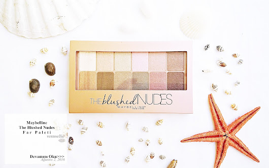 VENUSELLIE: Maybelline The Blushed Nudes Far Paleti