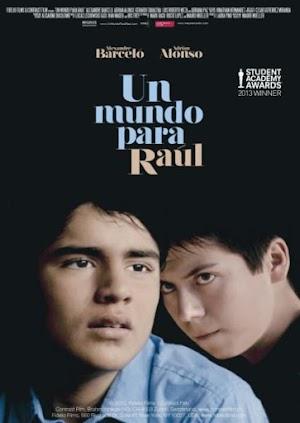 Un Mundo Para Raul - CORTO - Mexico - 2013