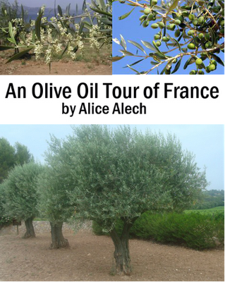French Village Diaries book review An Olive Oil Tour of France Alice Alech